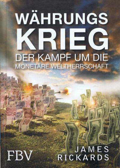 Währungskrieg - Der Kampf um die monetäre Weltherrschaft